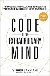 The code of the extraordinary mind 10 unconventional laws to the code of the extraordinary mind 10 unconventional laws to redefine your life and succeed on your own terms vishen lakhiani 9781623367084 amazon fandeluxe Gallery
