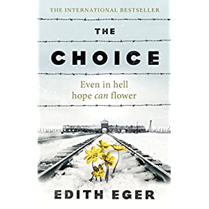 The Choice: A true story of hopePaperback – 16 Aug. 2018