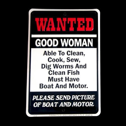 Wanted Good Woman Sign Must Have Boat and Motor Vintage Antique Rep