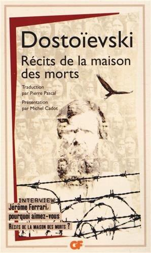 Récits de la maison des morts (GF des écrivains) (French Edition):  Dostoïevski, Fédor, Cadot, Michel, Pascal, Pierre: 9782081306479:  Amazon.com: Books