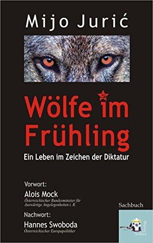 Wölfe im Frühling: Ein Leben im Zeichen der Diktatur