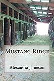 Mustang Ridge, Alexandra Jameson, 1493786105