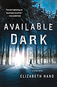 Available Dark: A Crime Novel by [Hand, Elizabeth]