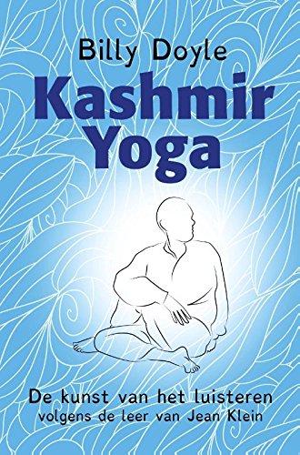 Kashmir yoga: de kunst van het luisteren volgens de leer van ...
