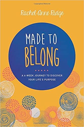 Book Made to Belong: A 6-Week Journey to Discover Your Life's Purpose