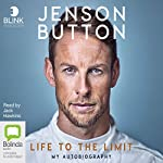 Jenson Button: Life to the Limit Audiobook by Jenson Button Narrated by Jack Hawkins