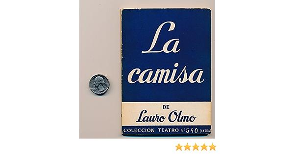 La Camisa : OLMO, LAURO: Amazon.es: Libros
