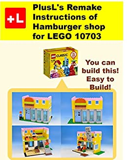 PlusL's Remake Instructions of Hamburger shop for LEGO 10703