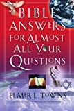 Bible Answers for Almost All Your Questions, Elmer L. Towns, 0785263241