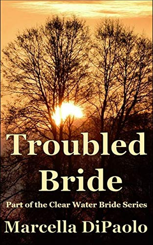 Troubled Bride (Clear Water Bride Series Book 2)