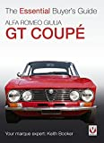 Alfa Romeo Giulia GT Coupe: The Essential Buyer's Guide by Keith Booker (2005-06-20)