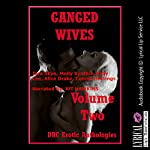 Ganged Wives Volume Two: Five Explicit Rough Group Sex Hot Wife Erotica Stories | Tara Skye,Molly Synthia,Kitty Lee,Alice Drake,Connie Hastings