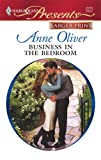 Business in the Bedroom, Anne Oliver, 0373235348