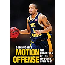 Motion Offense: The Principles of the Five-Man Open Post