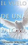 El Vuelo de una Paloma, Xiomara Berland, 1497375401