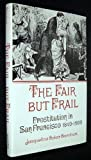 img - for Fair but Frail: Prostitution in San Francisco, 1894-1900 (Nevada Studies in History & Political Science) by Jacqueline Barnhardt (1986-09-03) book / textbook / text book
