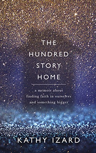 The Hundred Story Home: A Memoir of Finding Faith in Ourselves and Something Bigger by Thomas Nelson on Brilliance Audio