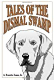 img - for Tales of Dismal Swamp by A. Everette (2000-11-02) book / textbook / text book