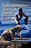 Scholathlete's Survival Guide: Essential Study Skills for the Scholar Athlete