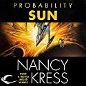 Probability Sun: Probability Trilogy, Book 2 Audiobook by Nancy Kress Narrated by Gregory Linington