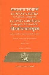 L'Art de conduire la pensée en Inde ancienne: Nyaya-Sutra de Gautama Aksapada et Nyaya-Bhasya d'Aksapada Paksilasvamin