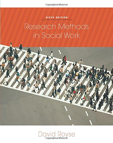 Research Methods in Social Work, 6th Edition