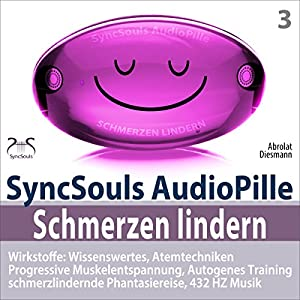 Schmerzen lindern. SyncSouls AudioPille Hörbuch