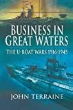 Front cover for the book The U-boat wars, 1916-1945 by John Terraine