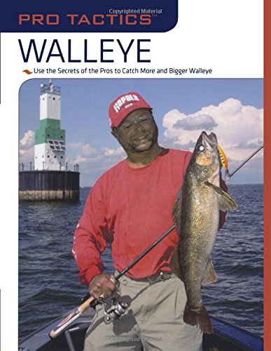 Pro Tactics(TM): Walleye: Use the Secrets of the Pros to Catch More and Bigger Walleye