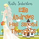Ellie Andrews Has Second Thoughts Audiobook by Ruth Saberton Narrated by Julie Teal
