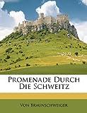 Promenade Durch Die Schweitz, Von Braunschweiger, 1148776044