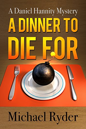 A Dinner to Die For (A Daniel Hannity Mystery)