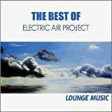 "The Best of Electric Air Project - Lounge Musicvon ""Electric Air Project"""