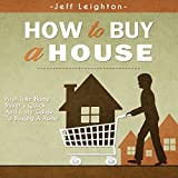 #5: How to Buy a House: First Time Home Buyer's Quick and Easy Guide to Buying A Home