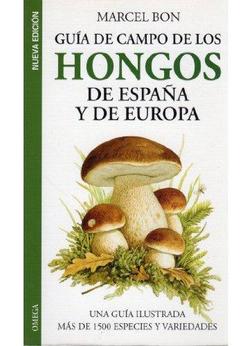 Descargar Libro Guia Campo Hongos De España Y Europa Marcel Bon