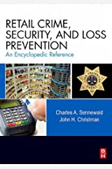 Retail Crime, Security, and Loss Prevention: An Encyclopedic Reference Kindle Edition