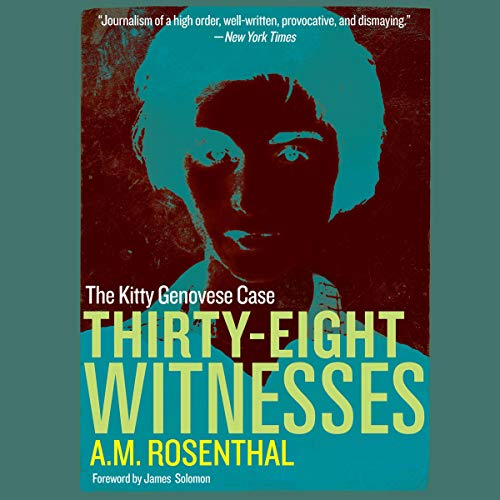 Thirty-Eight Witnesses: The Kitty Genovese Case (Thirty Eight Witnesses The Kitty Genovese Case)