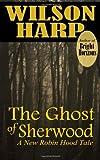 The Ghost of Sherwood, Wilson Harp, 1483981967
