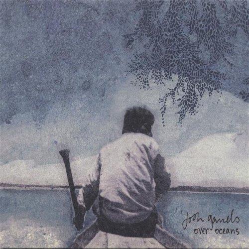 Josh Garrels - Over Oceans (2006)