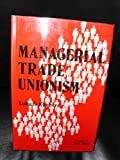 Managerial Trade Unionism : A Study of White Collar Trade Unions, India, Kanhere, Usha S., 8170990157