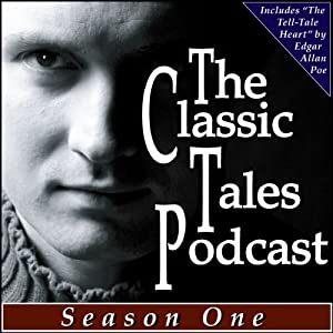 The Classic Tales Podcast Season One Audiobook