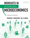 img - for [ Workouts in Intermediate Microeconomics: A Modern Approach[ WORKOUTS IN INTERMEDIATE MICROECONOMICS: A MODERN APPROACH ] By Bergstrom, Theodore C. ( Author )Feb-02-2010 Paperback book / textbook / text book