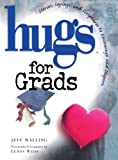 Hugs for Grads, Jeff Walling, 1476751420