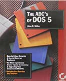 The ABCs of DOS 5, Alan R. Miller, 0895887703