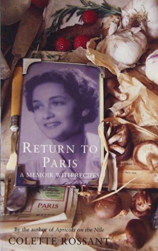 Return to Paris: A Memoir with Recipes