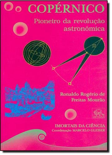 Copérnico. Pioneiro da Revolução Astronômica - Coleção Imortais da Ciência