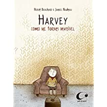 Harvey: como me tornei invisível