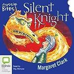 Silent Knight: Aussie Bites | Margaret Clark