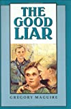 The Good Liar, Gregory Maguire, 0395906970