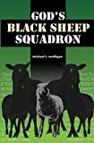 God's Black Sheep Squadron: A Family Memoir